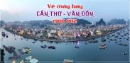 Vé máy bay Cần Thơ Vân Đồn Quảng Ninh giá rẻ Vé máy bay Cần Thơ Vân Đồn