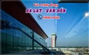 Vé máy bay Đà Lạt Vân Đồn Quảng Ninh giá rẻ Vé máy bay Đà Lạt Vân Đồn