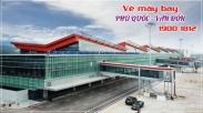 Vé máy bay Phú Quốc Vân Đồn Quảng Ninh giá rẻ Vé máy bay Phú Quốc Vân Đồn